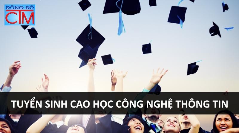 trường trung cấp đông đô tuyển sinh cao học công nghệ thông tin