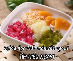 đăng ký khóa học nấu món chè - Học Món Việt - Học Trung cấp