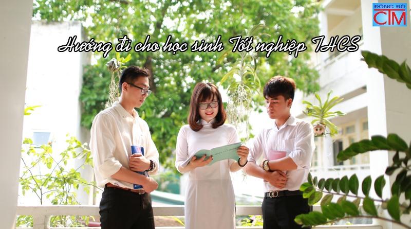 Hướng đi cho học sinh Tốt nghiệp THCS