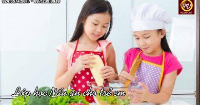 lớp học nấu ăn cho trẻ em tại Hà Nội - Học Món Việt - Học Trung cấp