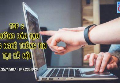 Top 5 trường đào tạo Công nghệ thông tin tại Hà Nội