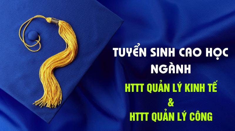 tuyển sinh cao học ngành HTTT quản lý kinh tế và HTTT quản lý công học trung cấp Đông Đô