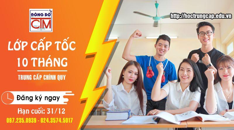 khóa cấp tốc trung cấp chính quy 10 tháng đợt 3 hạn cuối 31/12/2019 trường Trung cấp Công nghệ và Quản trị Đông Đô